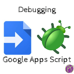 google apps script debugging tips from alice teacher tech. Black Bedroom Furniture Sets. Home Design Ideas