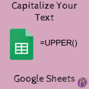 Google Sheets Capitalize All Letters